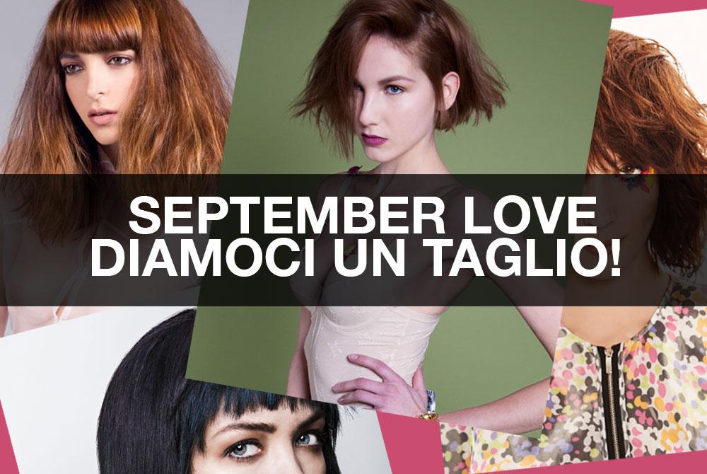 SEPTEMBER LOVE, DIAMOCI UN TAGLIO!